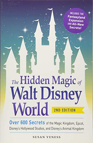 The Hidden Magic of Walt Disney World (2nd Edition)
