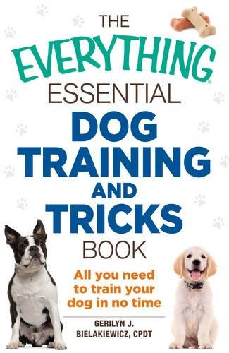 Dog Training And Tricks Book (The Everything Essential)