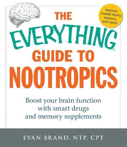 Nootropics (The Everything Guide to)