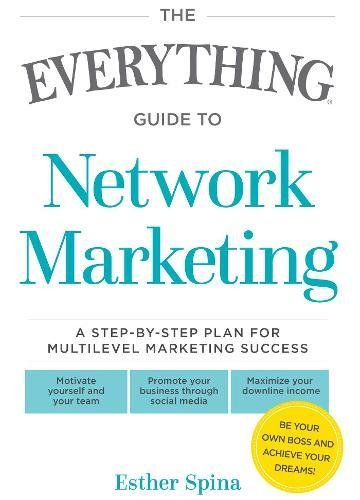 Network Marketing (The Everything Guide to)