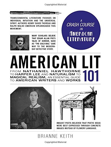 American Lit 101: From Nathaniel Hawthorne to Harper Lee and Naturalism to Magical Realism, an essential guide to American writers and works (Adams 10