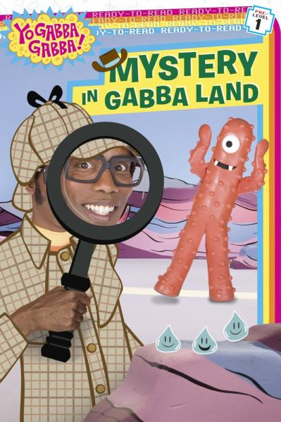 Mystery in Gabba Land (Yo Gabba Gabba! Ready-to-Read, Pre-Level 1)