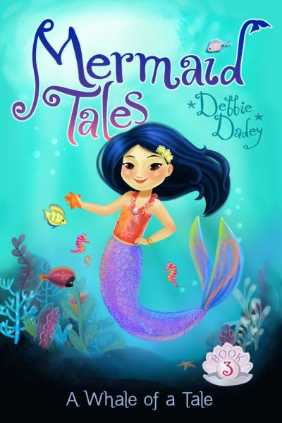 A Whale of a Tale  (Mermaid Tales Bk. 3)
