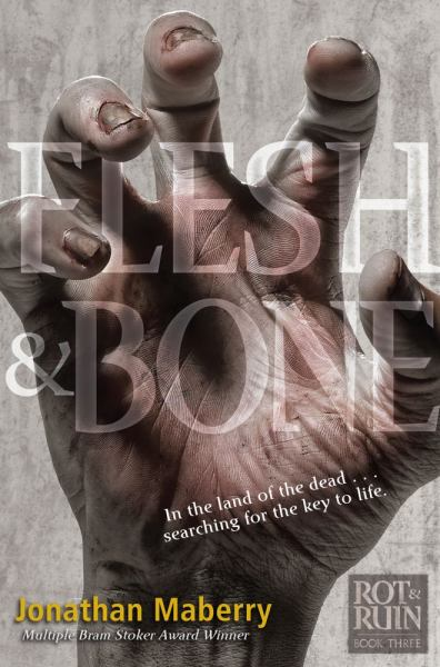 Flesh & Bone (Rot & Ruin Series, Book 3)