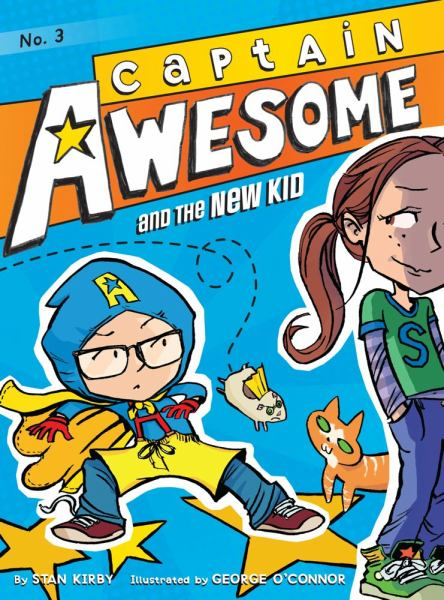 Captain Awesome and the New Kid (Captain Awesome, Bk. 3)