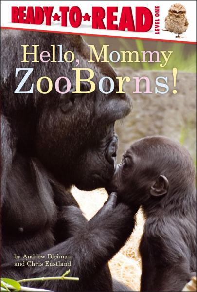 Hello, Mommy ZooBorns! (Ready-to-Read, Level One)