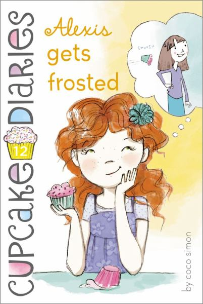Alexis Gets Frosted (Cupcake Diaries Bk. 12)