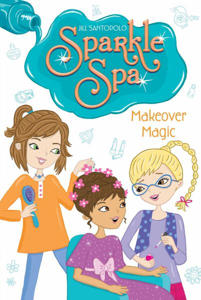 Makeover Magic (Sparkle Spa, Bk. 3)