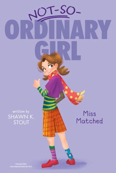 Miss Matched  (Not-So-Ordinary Girl Bk. 2)