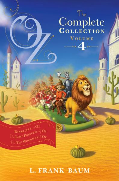 Oz, the Complete Collection, Volume 4: Rinkitink in Oz/The Lost Princess of Oz/The Tin Woodman of Oz