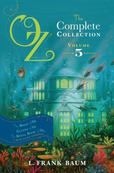 Oz - The Complete Collection Volume 5 (The Magic of Oz/ Glinda of Oz/The Royal Book of Oz)