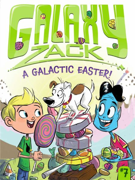 A Galactic Easter! (Galaxy Zack, Bk. 7)