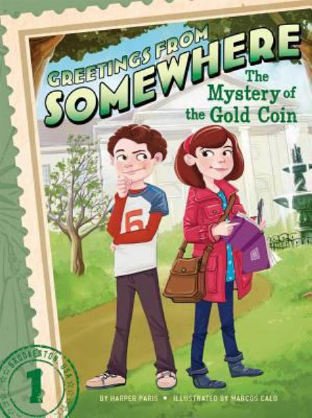 The Mystery of the Gold Coin (Greetings from Somewhere, Bk. 1)