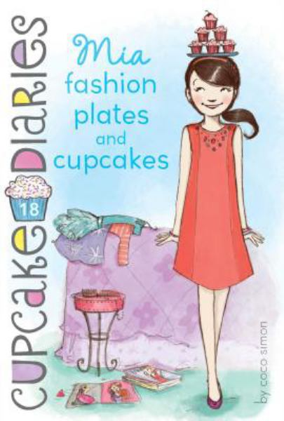 Mia Fashion Plates and Cupcakes (Cupcake Diaries, Bk. 18)