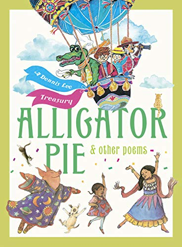 Alligator Pie and Other Poems: A Dennis Lee Treasury