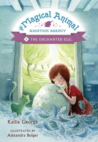 The Enchanted Egg (Magical Animal Adoption Agency, Bk. 2)