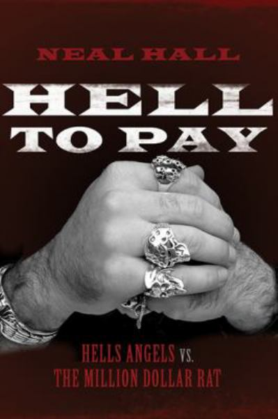 Hell to Pay: Hells Angels vs. The Million Dollar Rat