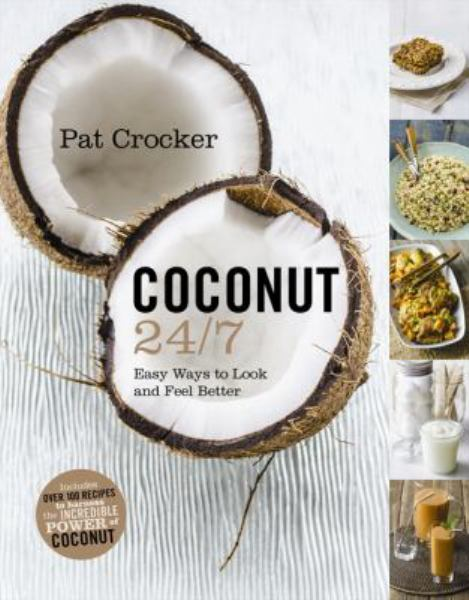 Coconut 24/7: Easy Ways ot Look and Feel Better