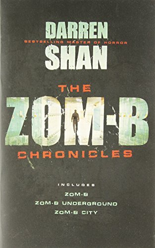 The Zom-B Chronicles (Zom-B/Zom-B Underground/Zom-B City)