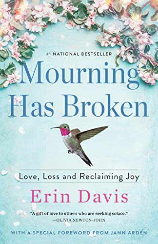 Mourning Has Broken: Love, Loss and Reclaiming Joy