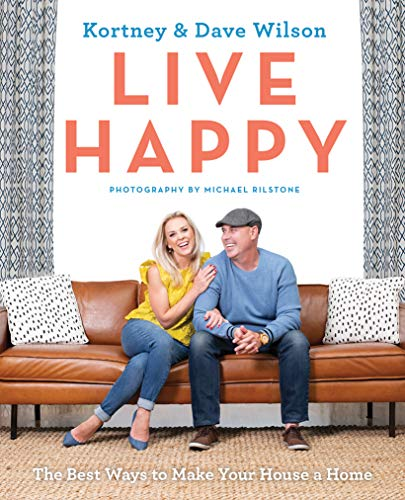 Live Happy: The Best Ways to Make Your House a Home