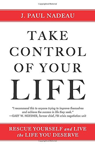 Take Control: Rescue Yourself and Live the Life You Deserve