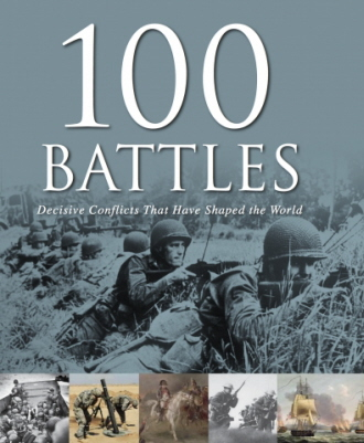 100 Battles: Decisive Conflicts that Shaped the World  (Military Pocket Guide)