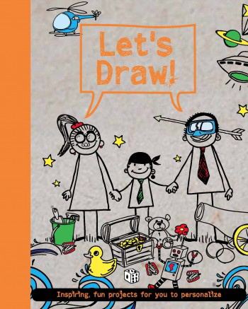 Let's Draw: Inspiring Fun Projects for You to Personalize
