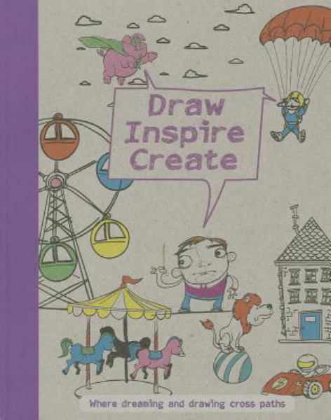 Draw Inspire Create (Drawing Books)