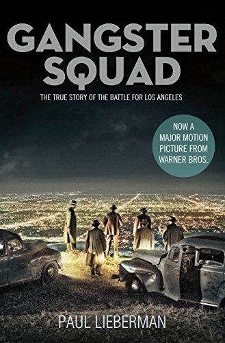 Gangster Squad: The True Story of the Battle for Los Angeles