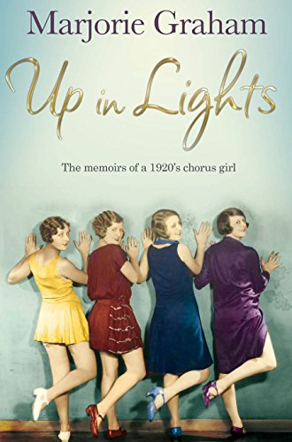 Up in Lights: The Memoirs of a 1920s Chorus Girl
