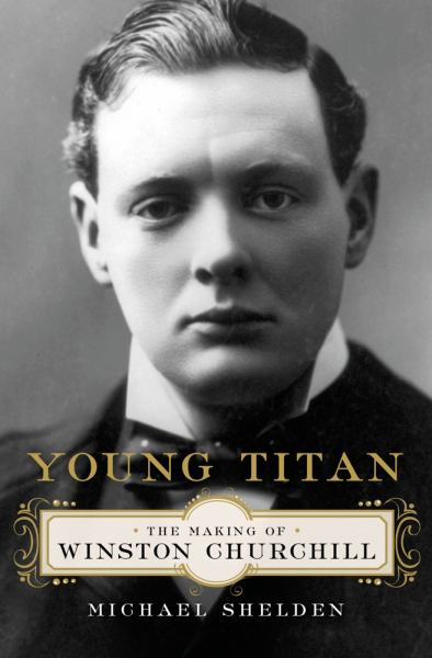 Young Titan - The Making of Winston Churchill