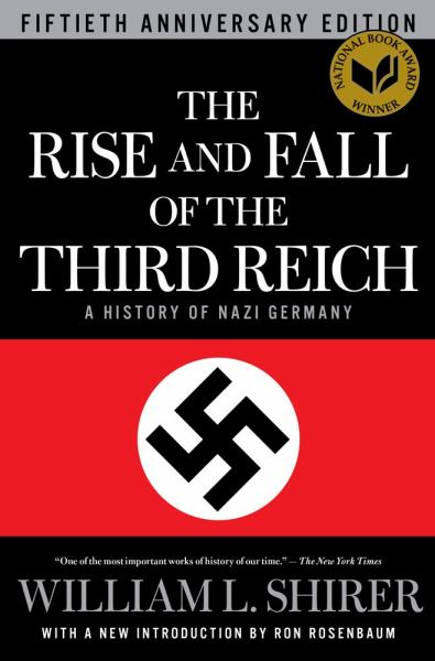The Rise and Fall of the Third Reich: A History of Nazi Germany (Fiftieth Anniversary Edition)