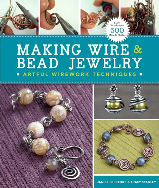 Making Wire and Bead Jewelry: Artful Wirework Techniques (Lark Jewelry & Beading)