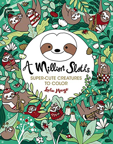 A Million Sloths (A Million Creatures to Color)