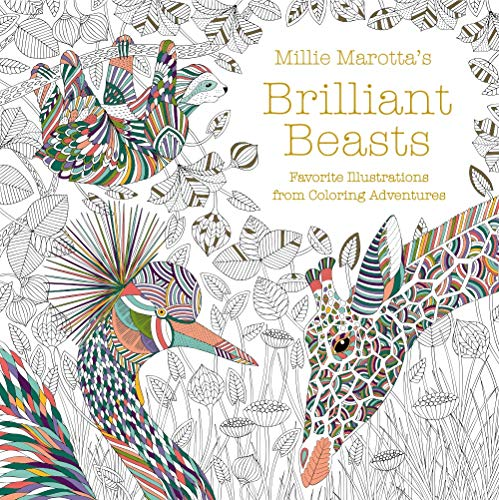 Millie Marotta's Brilliant Beasts: Favorite Illustrations from Coloring Adventures (A Millie Marotta Adult Coloring Book)