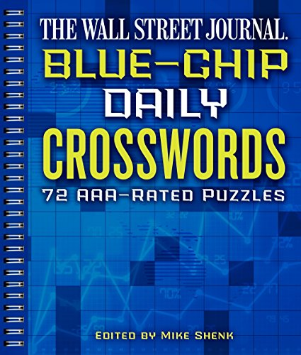 The Wall Street Journal Blue-Chip Daily Crosswords: 72 AAA-Rated Puzzles