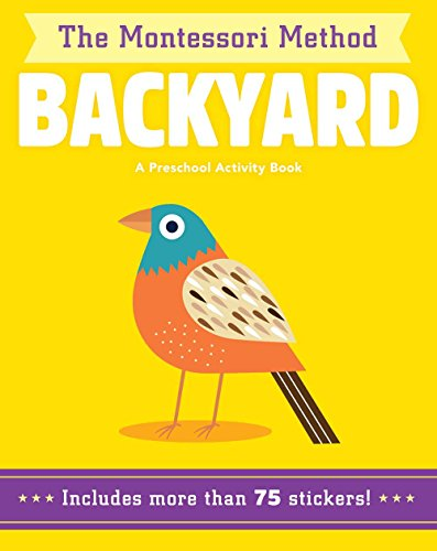 Backyard: A Preschool Activity Book (The Montessori Method)