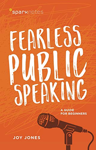 Fearless Public Speaking: A Guide for Beginners (SparkNotes)