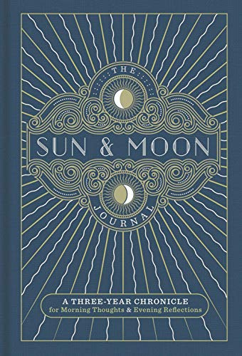 The Sun & Moon Journal: A Three-Year Chronicle for Morning Thoughts & Evening Reflections (Gilded, Guided Journals)