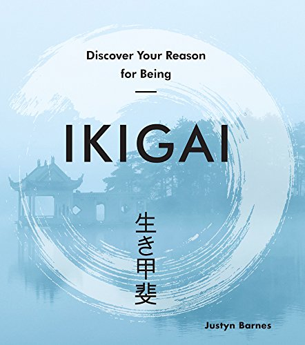 Ikigai: Discover Your Reason for Being (Japanese Wellness)