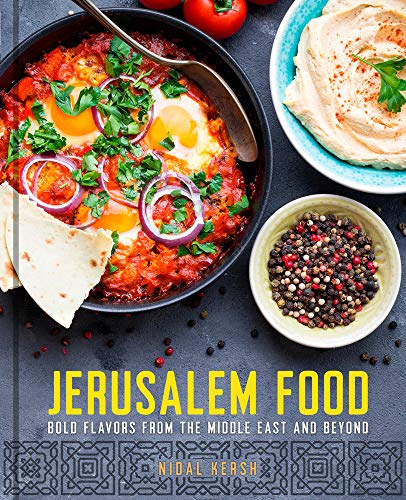 Jerusalem Food: Bold Flavors from the Middle East and Beyond