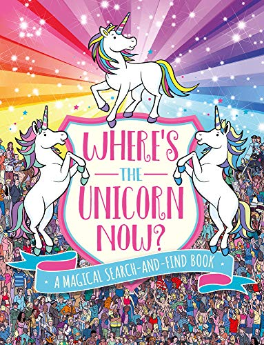 Where's the Unicorn Now?: A Magical Search-and-Find Book