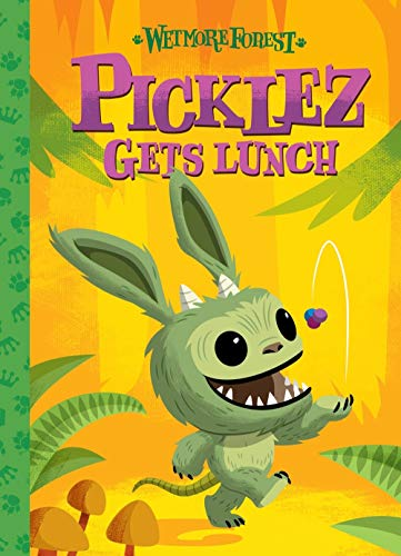 Picklez Gets Lunch (Wetmore Forest Story, Bk. 3)