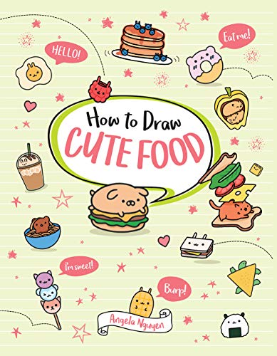How to Draw Cute Food (Draw Cute, Bk. 3)