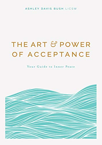 The Art & Power of Acceptance: Your Guide to Inner Peace