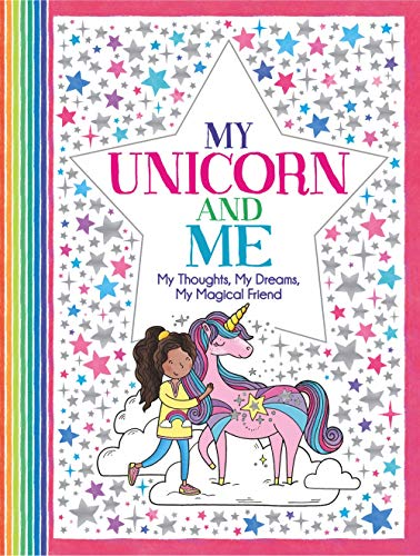 My Unicorn and Me: My Thoughts, My Dreams, My Magical Friend