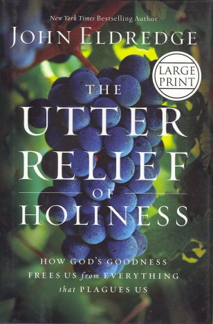 The Utter Relief of Holiness (Large Print)
