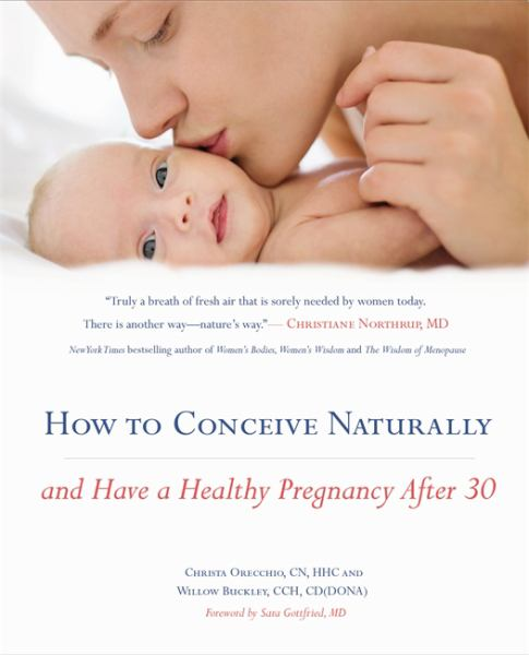 How to Conceive Naturally: And Have a Healthy Pregnancy after 30
