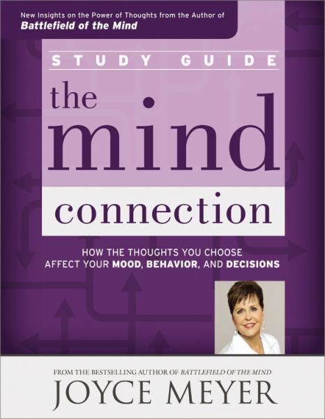 The Mind Connection: How the Thoughts You Choose Affect Your Mood, Behavior, and Decisions (Study Guide)